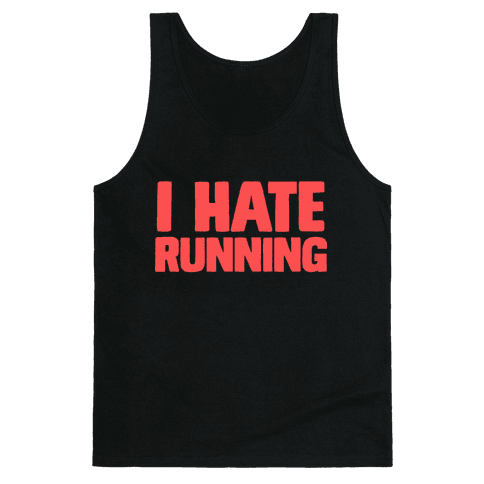 I Hate Running Tank Top