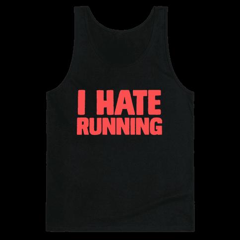 I Hate Running Tank Top