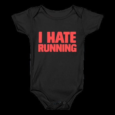 I Hate Running Baby Onesy