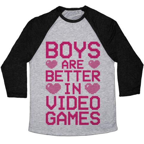 Boys Are Better In Video Games Baseball Tee