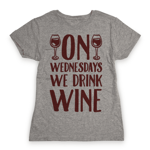 On Wednesdays We Drink Wine Womens T-Shirt