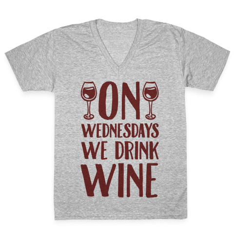 On Wednesdays We Drink Wine V-Neck Tee Shirt