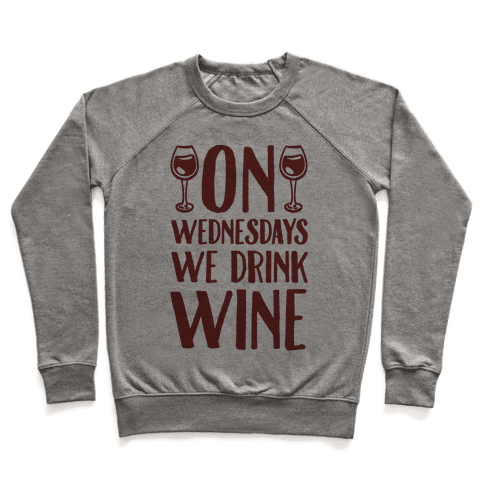 On Wednesdays We Drink Wine Pullover