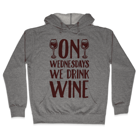 On Wednesdays We Drink Wine Hooded Sweatshirt