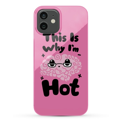 This Is Why I'm Hot Phone Case