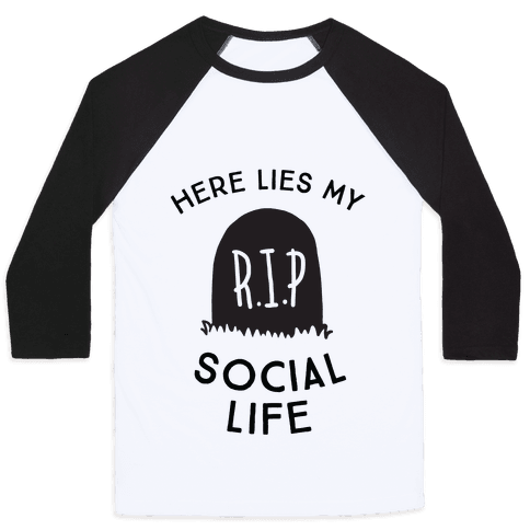 Here Lies My Social Life Baseball Tee