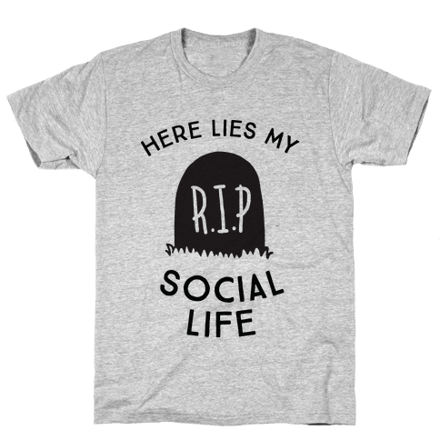 Here Lies My Social Life Mens T-Shirt