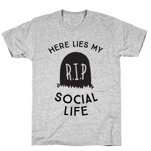 Here Lies My Social Life Mens T-Shirt