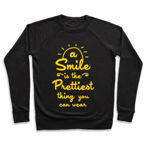 A Smile is the Prettiest Thing You Can Wear Pullover