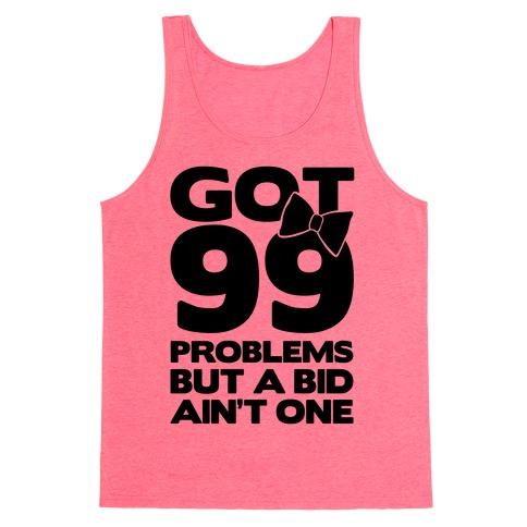 Got 99 Problems But A Bid Ain't One Tank Top