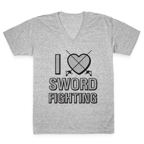 I Love Sword Fighting V-Neck Tee Shirt