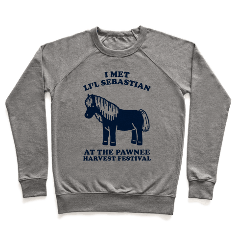 I Met Li'l Sebastian at the Pawnee Harvest Festival Pullover