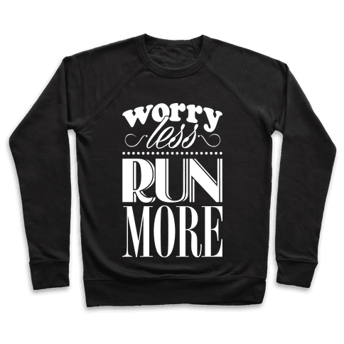 Worry Less Run More Pullover