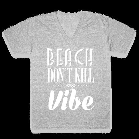 Beach Don't Kill My Vibe V-Neck Tee Shirt