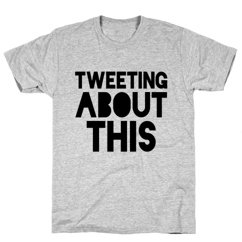 Tweeting About This Mens T-Shirt