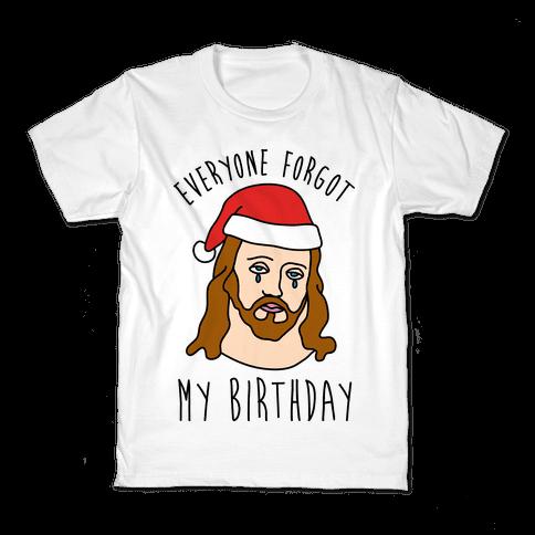 Everyone Forgot My Birthday Kids T-Shirt