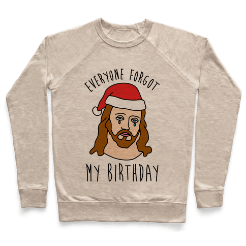 Everyone Forgot My Birthday Pullover