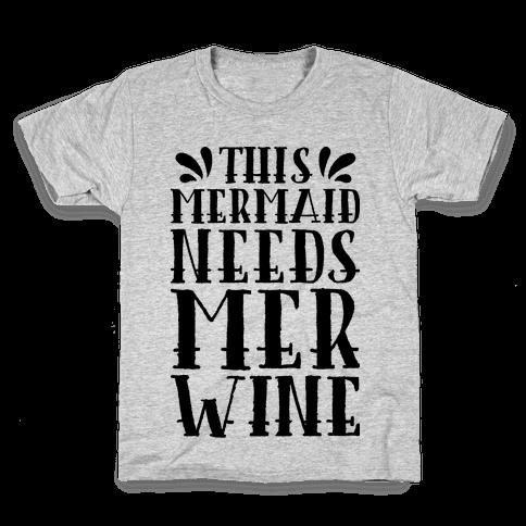 This Mermaid Needs Mer Wine Kids T-Shirt
