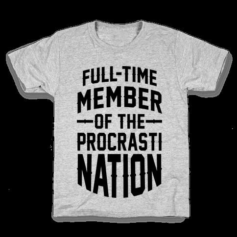 Full-Time Member Of The Procrasti Nation Kids T-Shirt