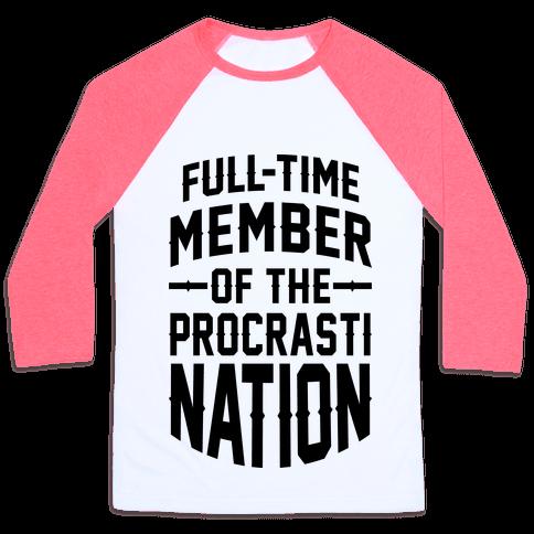 Full-Time Member Of The Procrasti Nation Baseball Tee