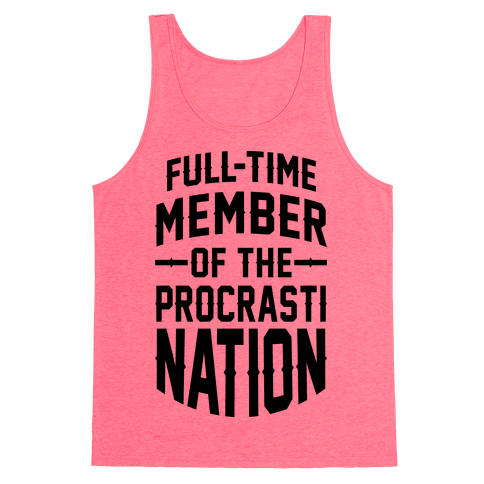 Full-Time Member Of The Procrasti Nation Tank Top