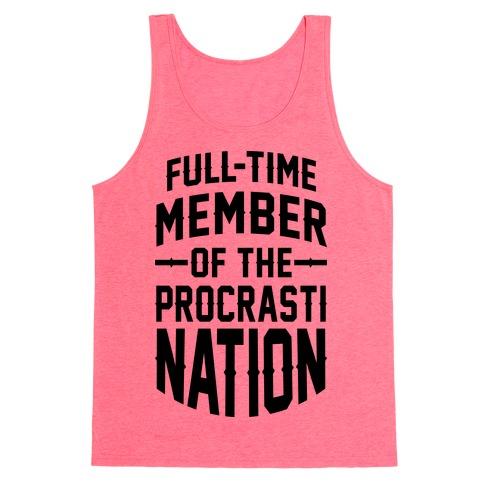 Full-Time Member Of The Procrasti Nation Tank Top
