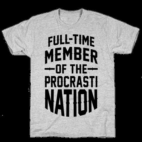 Full-Time Member Of The Procrasti Nation Mens T-Shirt
