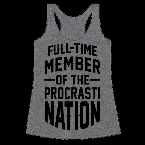 Full-Time Member Of The Procrasti Nation Racerback Tank Top
