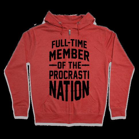 Full-Time Member Of The Procrasti Nation Zip Hoodie