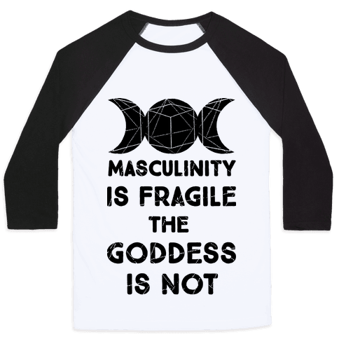 Masculinity is Fragile The Goddess is Not Baseball Tee