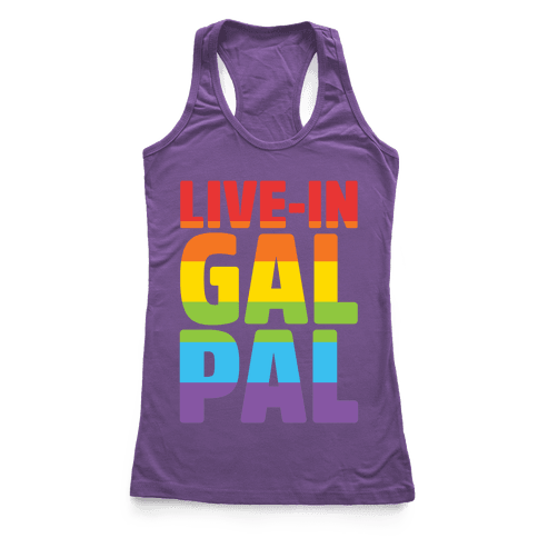 Live-In Gal Pal Racerback Tank Top