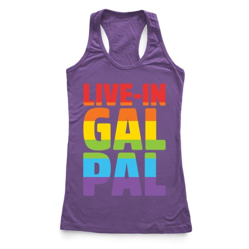 Live-In Gal Pal Racerback Tank Top