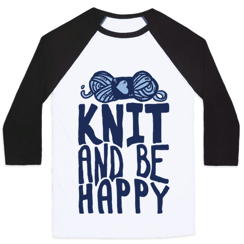 Knit And Be Happy Baseball Tee