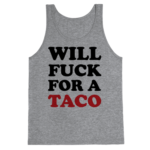 Will F*** For A Taco Tank Top