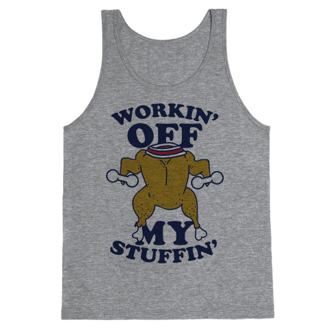 Workin' Off My Stuffin' Tank Top