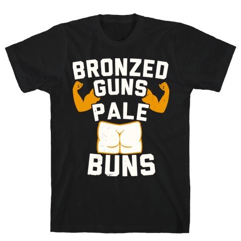 Bronzed Guns Pale Buns T-Shirt