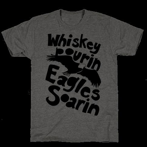 Whiskey Pourin, Eagles Soarin