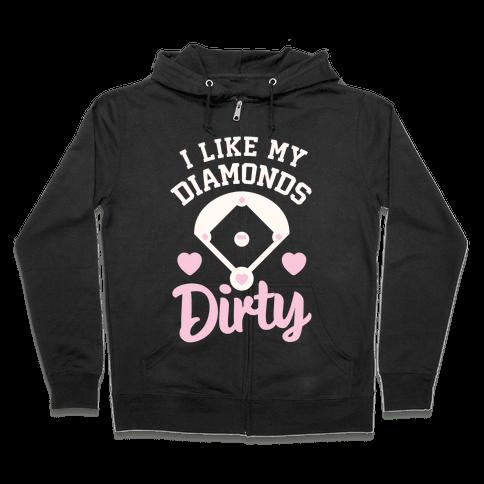 I Like My Diamonds Dirty Zip Hoodie
