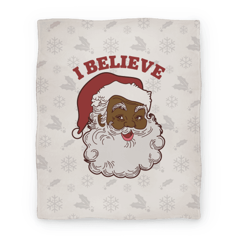 I Believe in Santa Claus Blanket