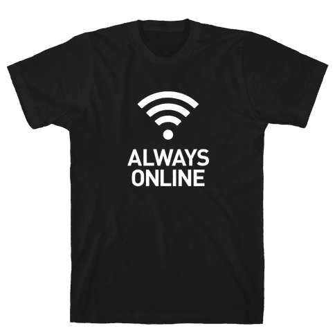 Always Online Mens T-Shirt