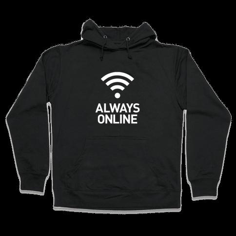 Always Online Hooded Sweatshirt