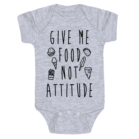 Give Me Food Not Attitude Baby Onesy