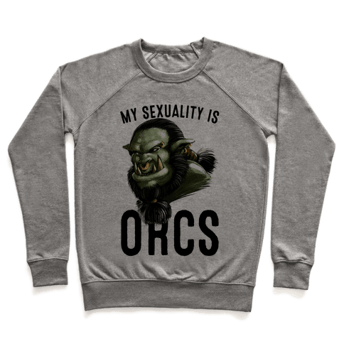 My Sexuality is Orcs Pullover