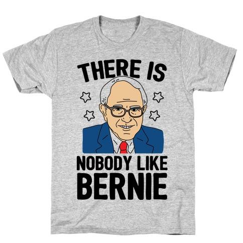 There Is Nobody Like Bernie T-Shirt