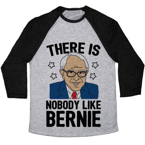 There Is Nobody Like Bernie Baseball Tee