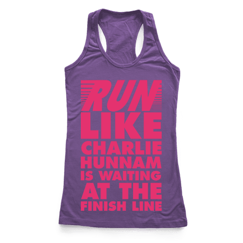 Run Like Charlie Hunnam is Waiting at the Finish Line Racerback Tank Top