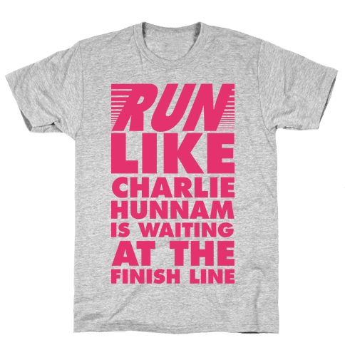 Run Like Charlie Hunnam is Waiting at the Finish Line Mens T-Shirt