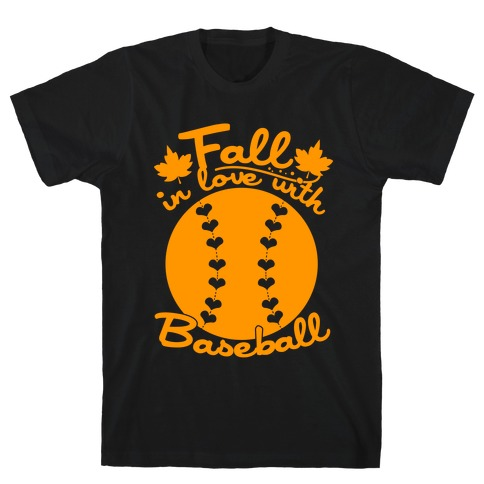Fall In Love With Baseball T-Shirt