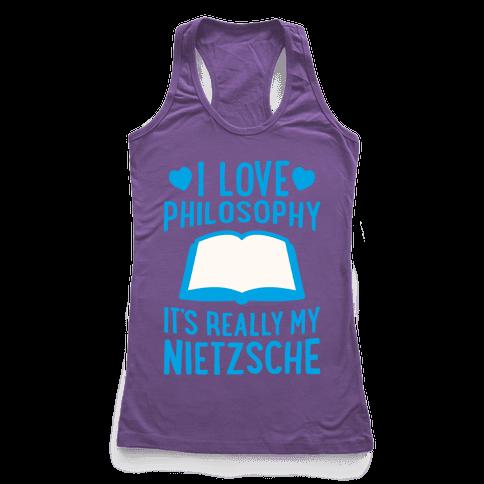 I Love Philosophy (It's Really My Nietzsche) Racerback Tank Top
