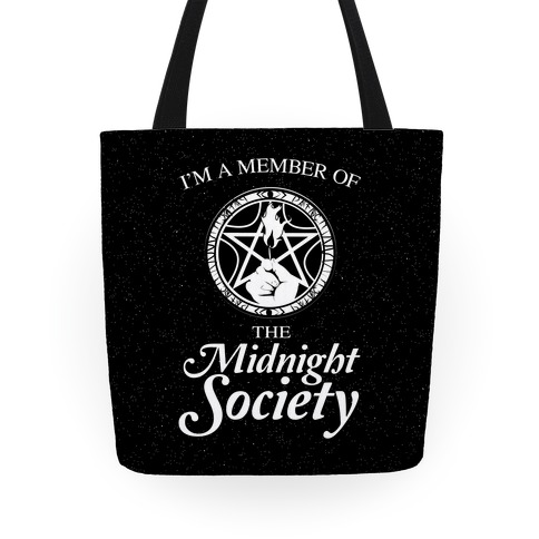 I'm a Member of The Midnight Society Tote